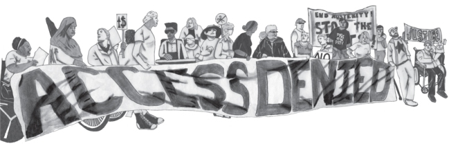 "Pencil drawing of a group of about 25 protesters in a line holding a banner that says ""Access Denied."" The protesters are a divers group, some standing and some sitting in wheelchairs. In the background several protestors are holding banners that say ""End Austerity - Stop the"" (the word cuts is obscured) and ""Justice."" Several protesters are also holding placards."