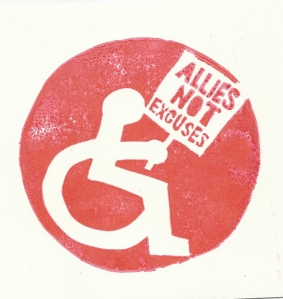 "Image of wheelchair symbol with the person holding a placard that says ""Allies not excuses."" Red ink on white paper."