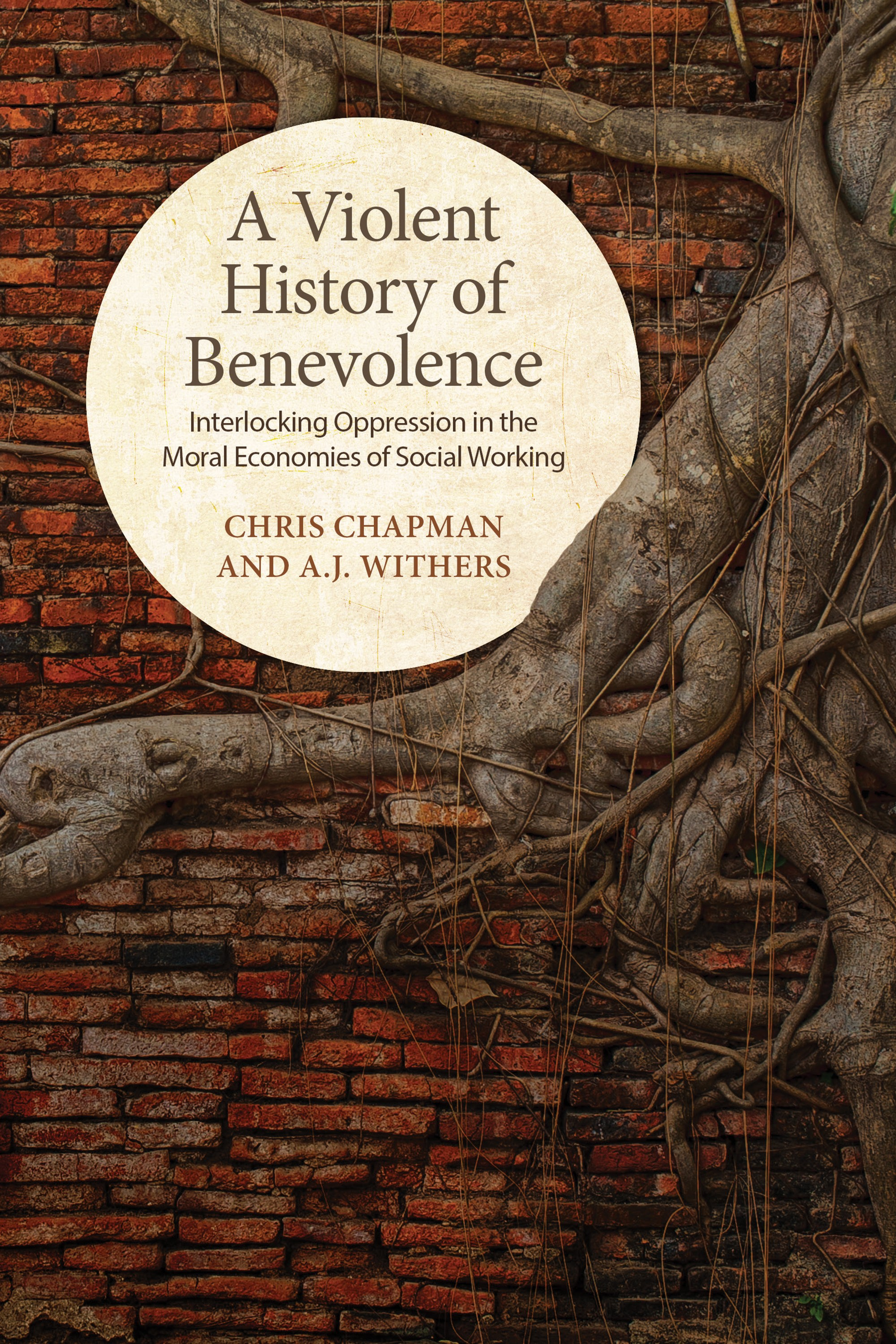 Cover of A Violent History of Benevolence.